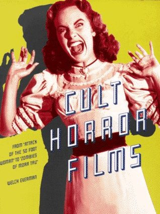 Cult Horror Films: From Attack of the 50 Foot Woman to Zombies of Mora Tau