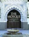 The Mosque: History, Architectural Development & Regional Diversity: History, Architectural Development and Regional Diversity
