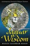 Jaguar Wisdom: Ma...