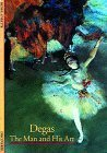 Degas: The Man and His Art