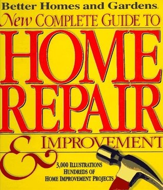 Better Homes & Gardens - New Complete Guide to Home Repair & Improvement