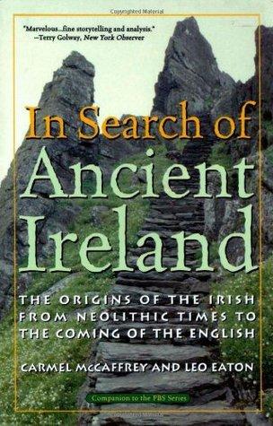 In Search of Ancient Ireland by Carmel McCaffrey