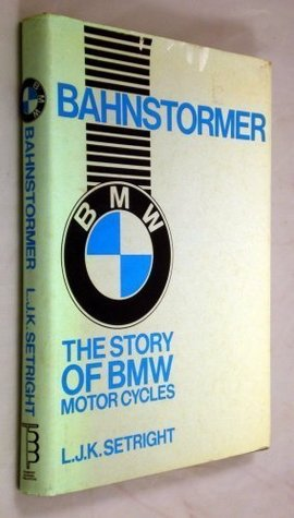 Bahnstormer: The Story of BMW Motorcycles