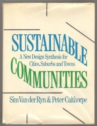 Sustainable Communities: A New Design Synthesis for Cities, Suburbs, and Towns