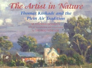 The Artist in Nature: Thomas Kinkade and the Plein Air Tradition