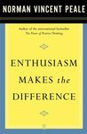 Enthusiasm Makes the Difference by Norman Vincent Peale