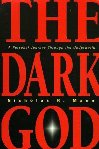 dark-god-a-personal-journey-through-the-underworld