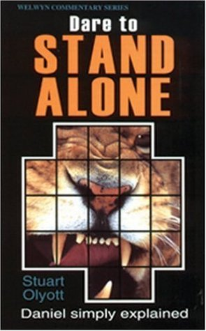 Dare to Stand Alone: Daniel simply explained (Welwyn Commentary Series)