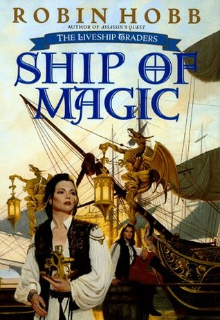 Ship of Magic (Liveship Traders, #1)
