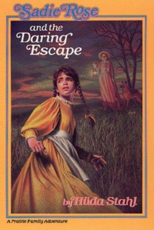 Sadie Rose and the Daring Escape(Sadie Rose Adventure 1)