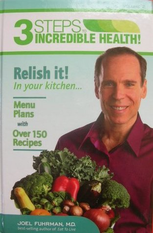3 Steps to Incredible Health Vol. 2 Relish It in Your Kitchen