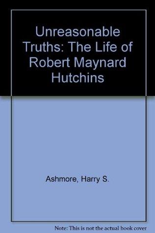 unseasonable-truths-the-life-of-robert-maynard-hutchins