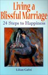 Living a Blissful Marriage: 24 Steps to Happiness