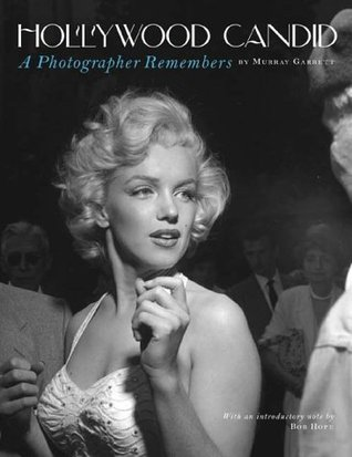 Hollywood Candid: A Photographer Remembers