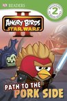 Angry Birds Star Wars II: Path To The Pork Side (DK Readers Level 2)