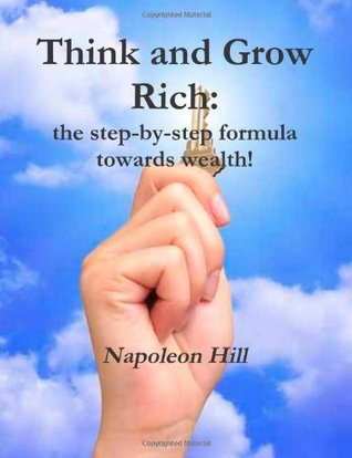Think and Grow Rich: the step-by-step formula towards wealth!