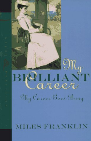 My Brilliant Career: My Career Goes Bung