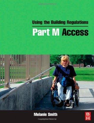 Using the Building Regulations: Part M Access: Access Pt. M