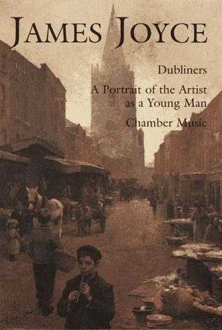 Dubliners/A Portrait of the Artist As a Young Man/Chamber Music