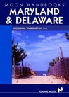 Moon Handbooks Maryland and Delaware: Including Washington, D.C.