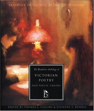 The Broadview Anthology of Victorian Poetry and Poetic Theory (Broadview Anthologies of English Literature) (Anthologies of English Literature Series)