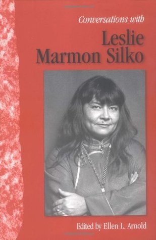 Conversations with Leslie Marmon Silko by Ellen L. Arnold