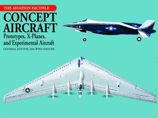 Concept Aircraft: Prototypes, X-Planes, and Experimental Aircraft