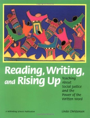 reading-writing-and-rising-up-teaching-about-social-justice-and-the-power-of-the-written-word