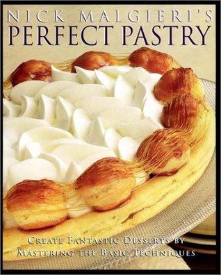 Nick Malgieri's Perfect Pastry by Nick Malgieri