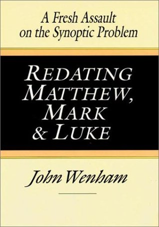 Foro para descargar libros Redating Matthew, Mark and Luke: A Fresh Assault on the Synoptic Problem