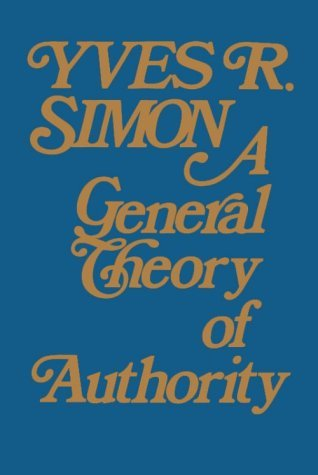 A General Theory of Authority by Yves R. Simon