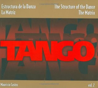 Tango: the Structure of the Dance Vol 2
