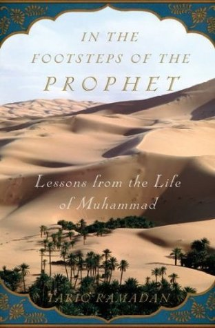 In The Footsteps Of The Prophet Lessons From The Life Of Muhammad