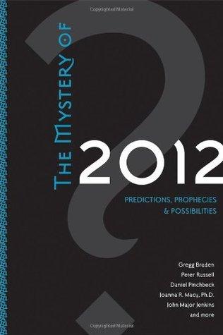 The Mystery of 2012 by Gregg Braden