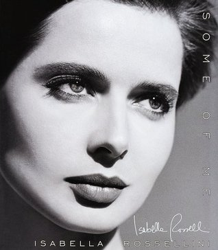 Some of Me by Isabella Rossellini