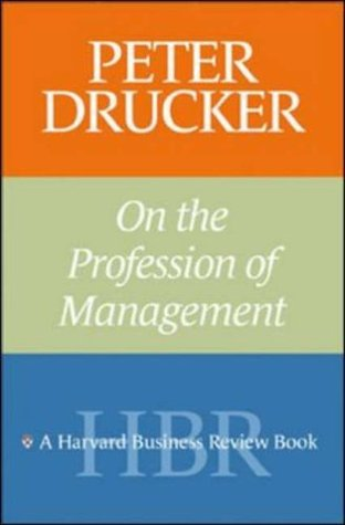 Peter Drucker on the Profession of Management