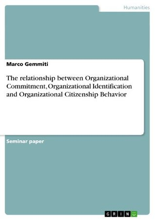 The relationship between Organizational Commitment, Organizational Identification and Organizational Citizenship Behavior