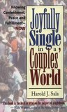 Joyfully Single in a Couples' World: Knowing Contentment, Peace, and Fulfullment-- Now