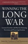 Winning the Long War: Lessons from the Cold War for Defeating Terrorism and Preserving Freedom
