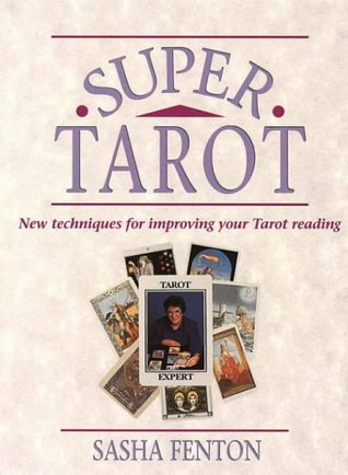 Super Tarot: New Techniques for Improving Your Tarot Reading