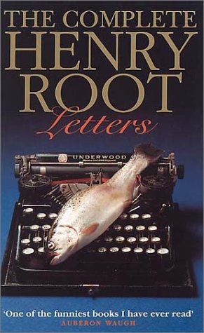The Complete Henry Root Letters by William Donaldson