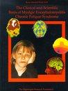 The Clinical and Scientific Basis of Myalgic Encephalomyelitis--Chronic Fatigue Syndrome