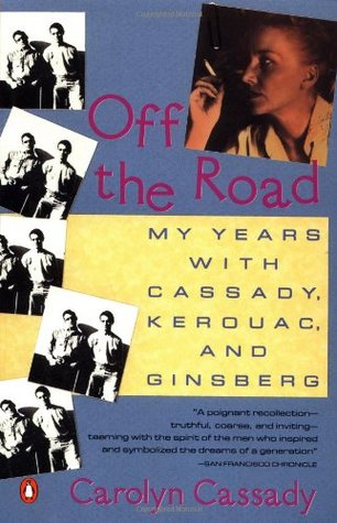 Off the Road by Carolyn Cassady
