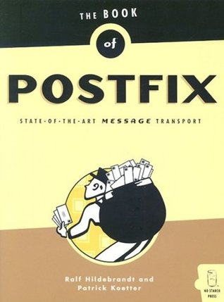 The Book of Postfix: State-Of-The-Art Message Transport