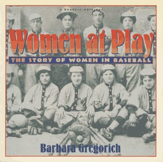 Women at Play: The Story of Women in Baseball