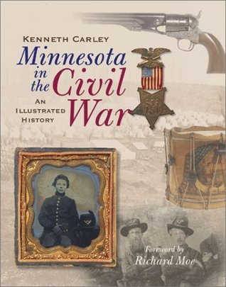 Minnesota in the Civil War: An Illustrated History