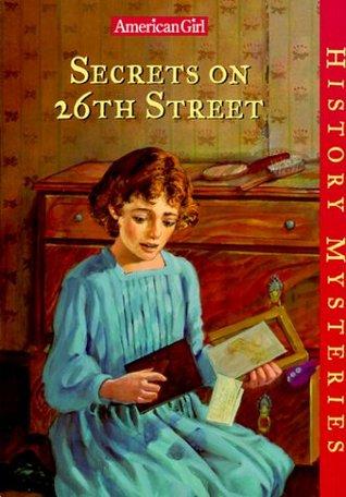 Secrets on 26th Street (American Girl History Mysteries, #5)