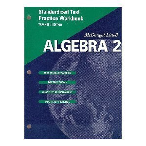 McDougal Littell Algebra 2: Standardized Test Practice Workbook, Teacher's Edition