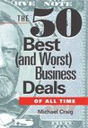The 50 Best (and Worst) Business Deals of All Time