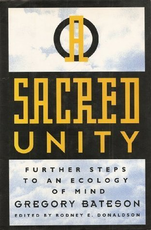 a-sacred-unity-further-steps-to-an-ecology-of-mind